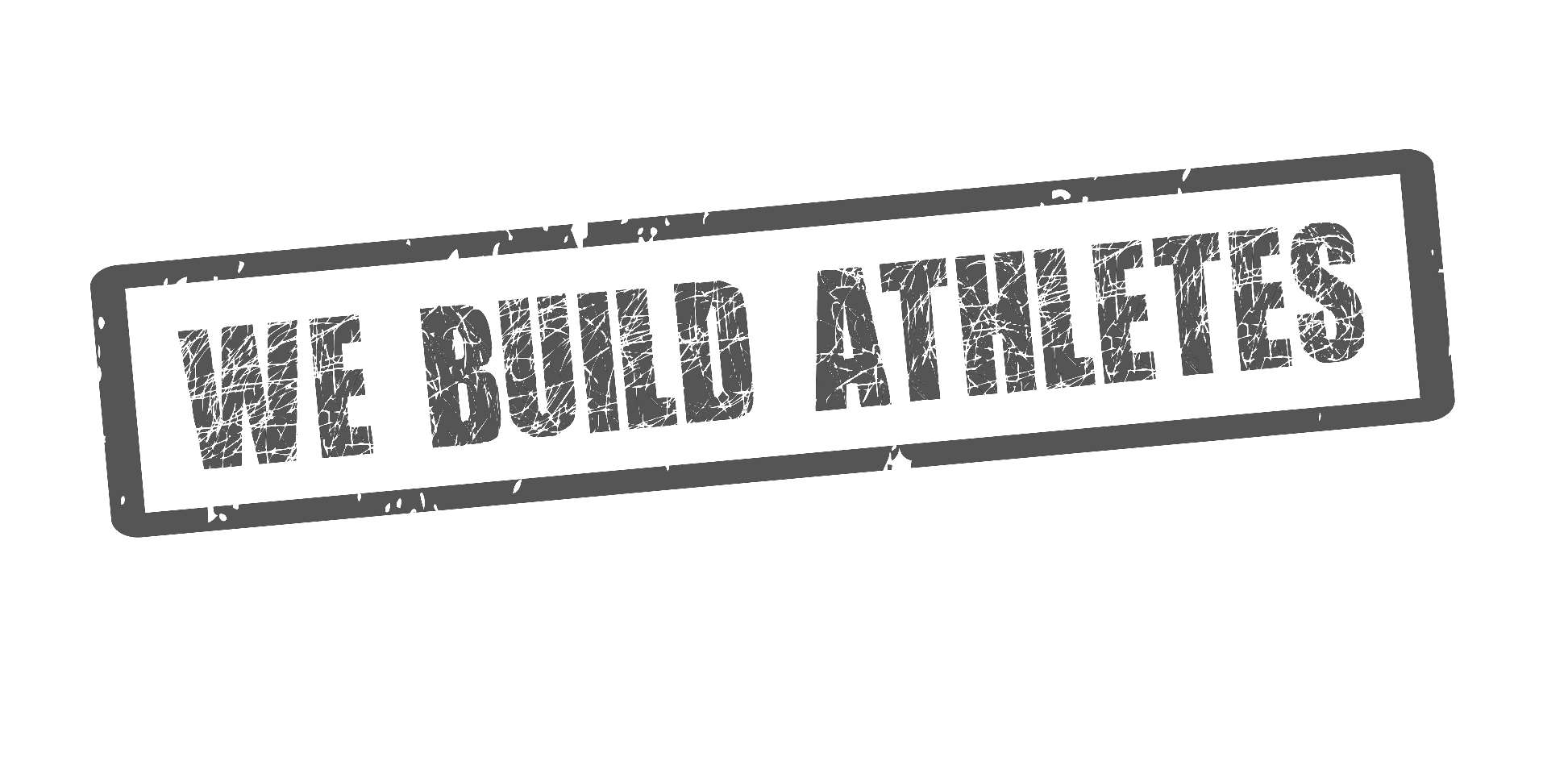 WE BUILD ATHLETES